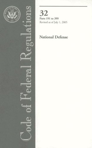 code-of-federal-regulations-title-32-national-defense-pt-191-399-revised-as-of-july-1-2005