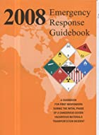Emergency Response Guidebook 2008: A…