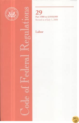 Code of Federal Regulations, Title 29, Labor, Pt. 1900 - Sec. 1910.999, Revised as of July 1, 2008