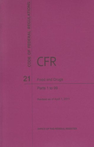 code-of-federal-regulations-title-21-food-and-drugs-pt-1-99-revised-as-of-april-1-2011