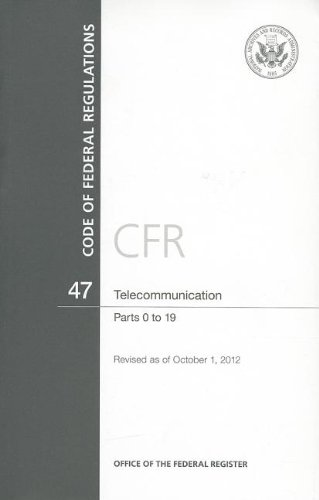 code-of-federal-regulations-title-47-telecommunication-pt-0-19-revised-as-of-october-1-2012