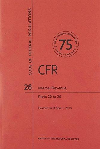 code-of-federal-regulations-title-26-internal-revenue-pt-30-39-revised-as-of-april-1-2013