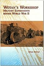 Wotan's Workshop: Military Experiments…