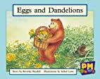 Eggs and Dandelions by Beverley Randell