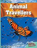 Trussell-Cullen, Alan: Fast Forward: Animal Travellers