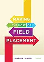 Making the most of field placement by Helen…