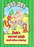 Perkins, Diana: New Way Green Level Platform Books: Deb&#39;s Secret Wish