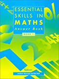 Newman, Graham: Essential Skills in Maths: Answer Book 1 (Essential Numeracy)