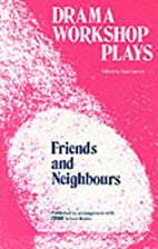 Friends and Neighbours (Drama Workshop…