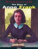 Frances Goodrich: The Diary of Anne Frank: The Play (Dramascripts)