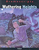 Emily Bronte: Wuthering Heights: The Play (Dramascripts Classic Texts)