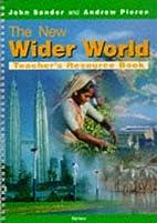 The New Wider World: Teacher's Resource…