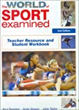 Taylor, John: The World of Sport Examined: Teacher's Resource and Student Workbook