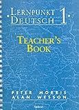 Morris, Peter: Lernpunkt Deutsch: Teacher's Book Stage 1 (English and German Edition)