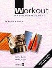 Workout: Pre-Intermediate, Workbook by Kathy…