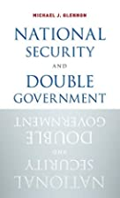 National Security and Double Government by…