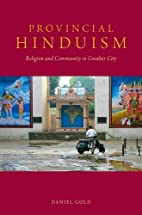Provincial Hinduism: Religion and Community…