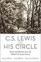 C. S. Lewis and His Circle: Essays and…