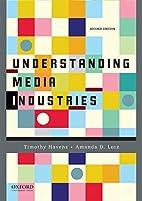 Understanding Media Industries by Timothy…