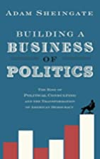 Building a Business of Politics: The Rise of…