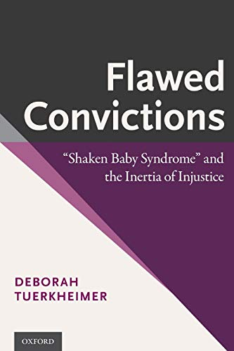 flawed-convictions-shaken-baby-syndrome-and-the-inertia-of-injustice