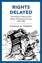 Rights Delayed: The American State and the…