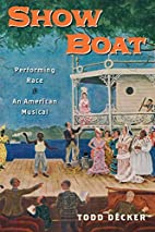 Show Boat: Performing Race in an American…