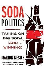 Soda Politics: Taking on Big Soda (and…