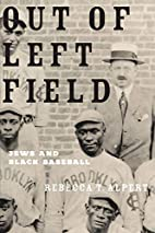 Out of Left Field: Jews and Black Baseball…