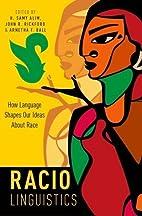 Raciolinguistics: How Language Shapes Our…