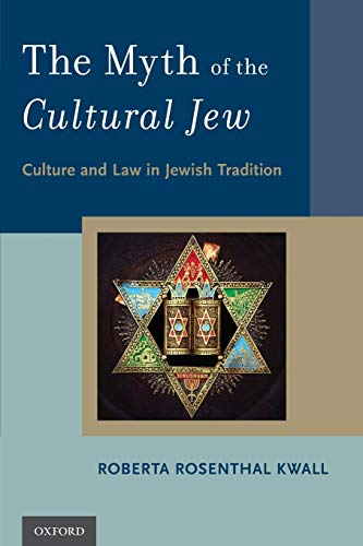 the-myth-of-the-cultural-jew-culture-and-law-in-jewish-tradition
