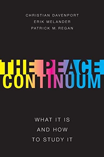 the-peace-continuum-what-it-is-and-how-to-study-it-studies-in-strategic-peacebuilding