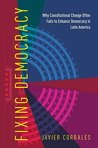 fixing-democracy-why-constitutional-change-often-fails-to-enhance-democracy-in-latin-america