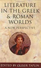 Literature in the Greek and Roman Worlds: A…