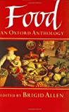 Allen, Brigid: Food: An Oxford Anthology