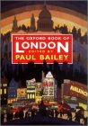 Bailey, Paul: The Oxford Book of London