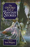 Shippey, Tom: The Oxford Book of Fantasy Stories