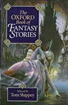 The Oxford book of fantasy stories by T. A.…