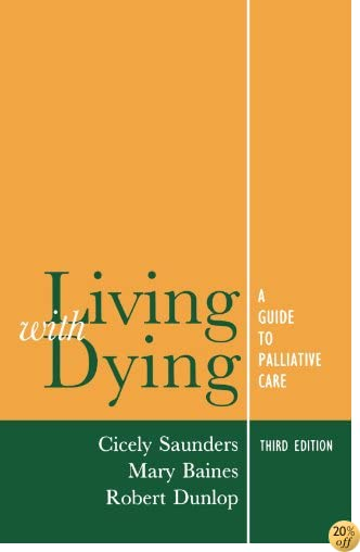 TLiving with Dying: A Guide for Palliative Care (Oxford Medical Publications)
