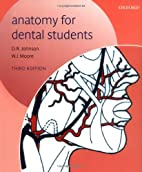 Anatomy for Dental Students by D. R. Johnson