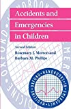 Morton, Rosemary J.: Accidents and Emergencies in Children