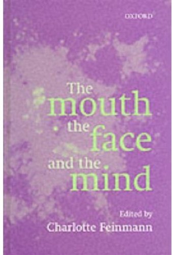 the-mouth-the-face-and-the-mind-oxford-medical-publications
