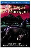 O'Shea, Pat: The Hounds of the Morrigan (Oxford Children's Modern Classics)
