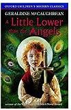 McCaughrean, Geraldine: A Little Lower Than the Angels (Oxford Children's Modern Classics)