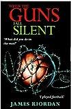 Riordan, James: When the Guns Fall Silent