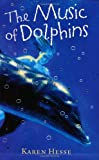 Hesse, Karen: The Music of Dolphins