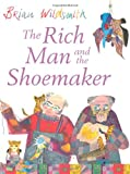 Wildsmith, Brian: The Rich Man and the Shoemaker