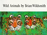 Wildsmith, Brian: Wild Animals
