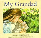 My Grandad by Sheila Isherwood