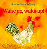 Wildsmith, Brian: Wake up, Wake up!